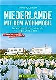 Niederlande mit dem Wohnmobil: Die schönsten Routen im Land der Tulpen und Grachten. Wohnmobil-Reiseführer mit Straßenatlas, GPS-Koordinaten zu den Stellplätzen und Streckenleisten.